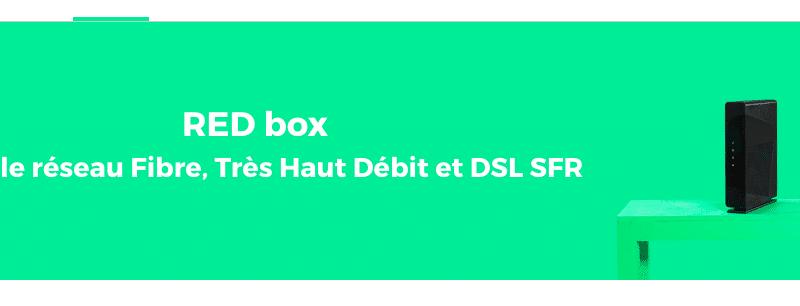 Red box la box internet avec fibre de red by sfr 15 mois - Avoir internet sans box ...