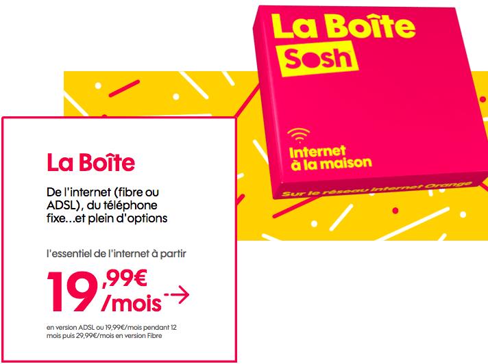 La boîte Sosh à 19,99€ par mois.