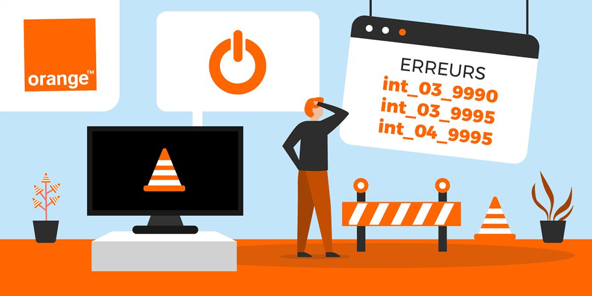 Code erreur int_03_9990, int_03_9995 et int_04_9995 box internet d'Orange