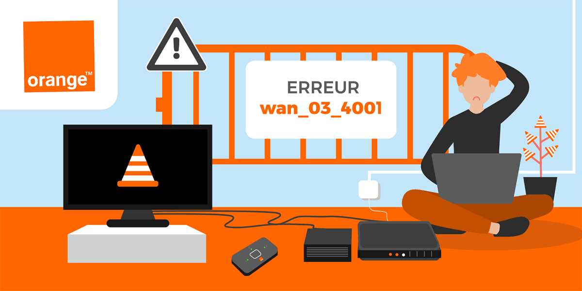 Résoudre l'erreur wan_03_4001 sur les box internet Orange