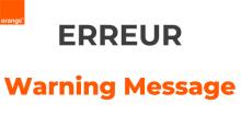 code erreur Warning message Orange