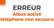 Code erreur airbox activé téléphone non secouru Orange