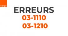 Code erreur 03-1110 et 03-1210 Orange