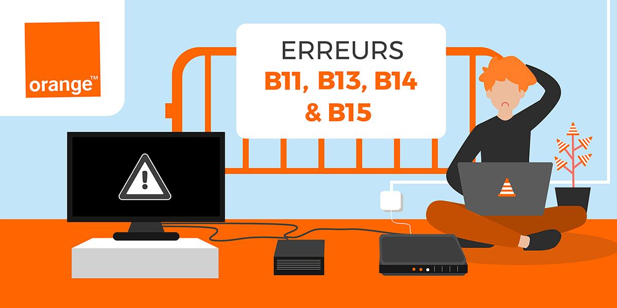 Code erreur Orange B11, B13, B14 et B15.