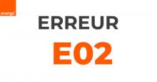 Code erreur E02 Orange