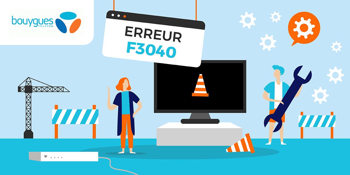 Le code erreur F3040 des box Bouygues Telecom.