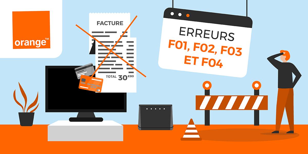 Les erreurs F01, F02, F03 et F04 d'Orange.