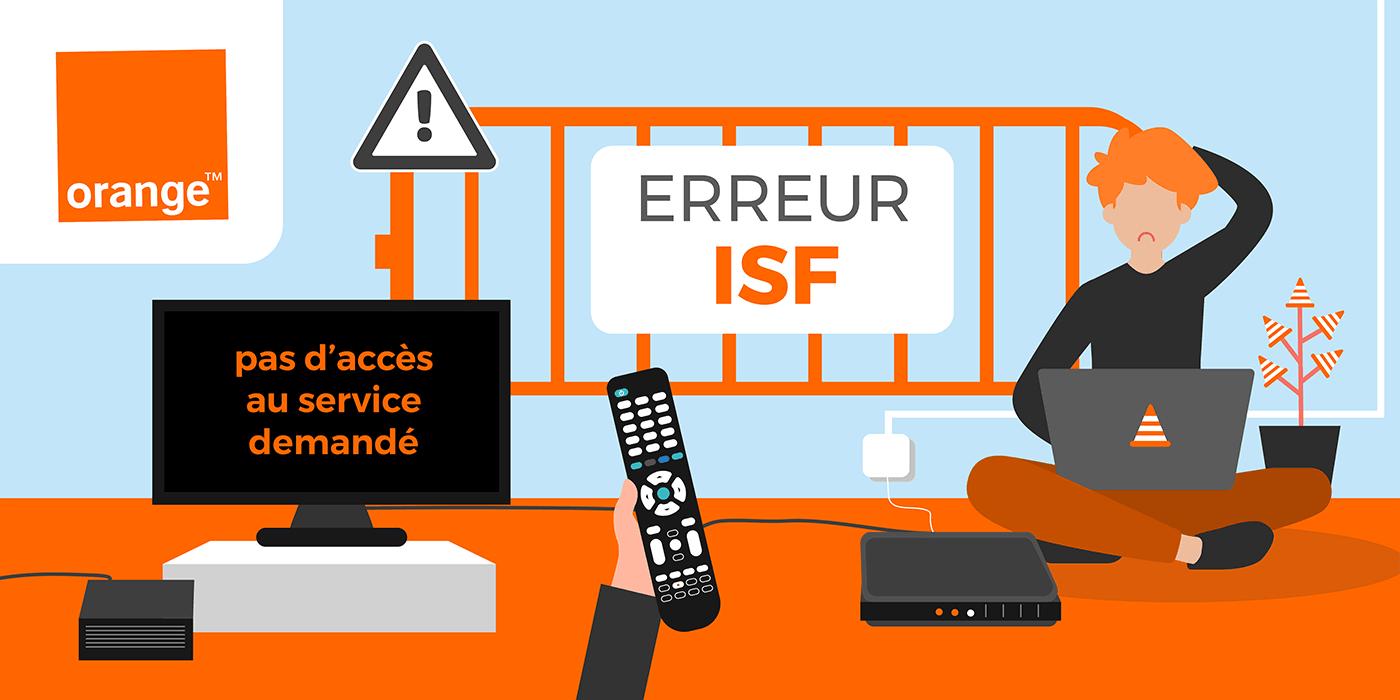 Résoudre l'erreur ISF d'Orange.