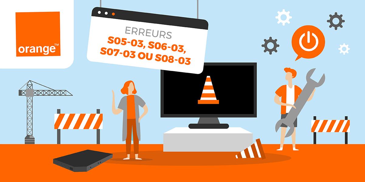 Codes erreurs S05-03, S06-03, S07-03 et S08-03 Orange.
