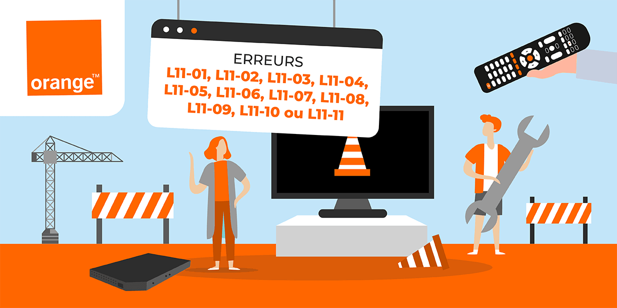 Erreurs L11-01 à L11-11 des box TV Orange.