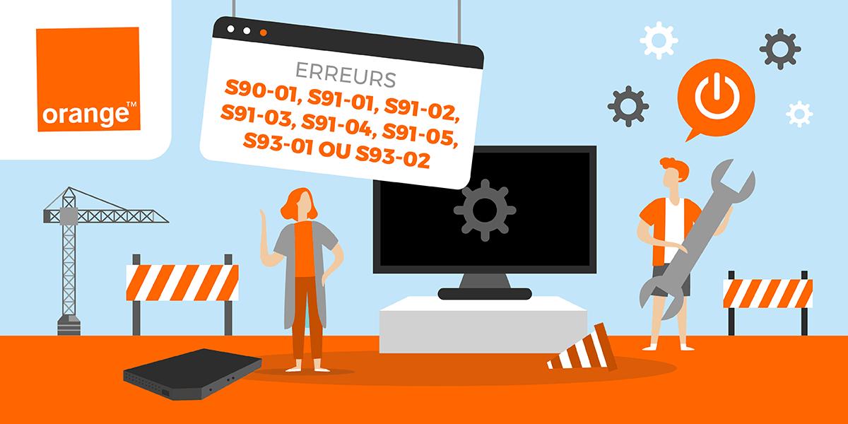 Code erreur S90-01, S91-01, S91-02, S91-03, S91-04, S91-05, S93-01 ou S93-02 Orange.