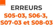 Les codes erreurs S05-03, S06-03, S07-03 et S08-03.