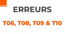 Codes erreurs T06, T08, T09 et T10 d'Orange.