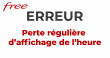Perte affichage heure Free.
