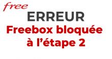 Freebox bloquée sur l'étape 2