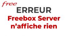 Résoudre problème d'affichage Freebox Server