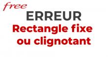 Rectangle clignotant ou fixe Freebox.