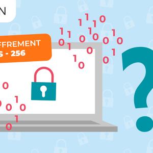 Définition et utilisation du protocole de chiffrement AES - 256