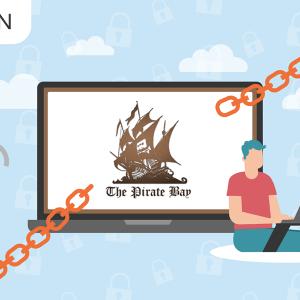Aller sur The Pirate Bay avec un VPN