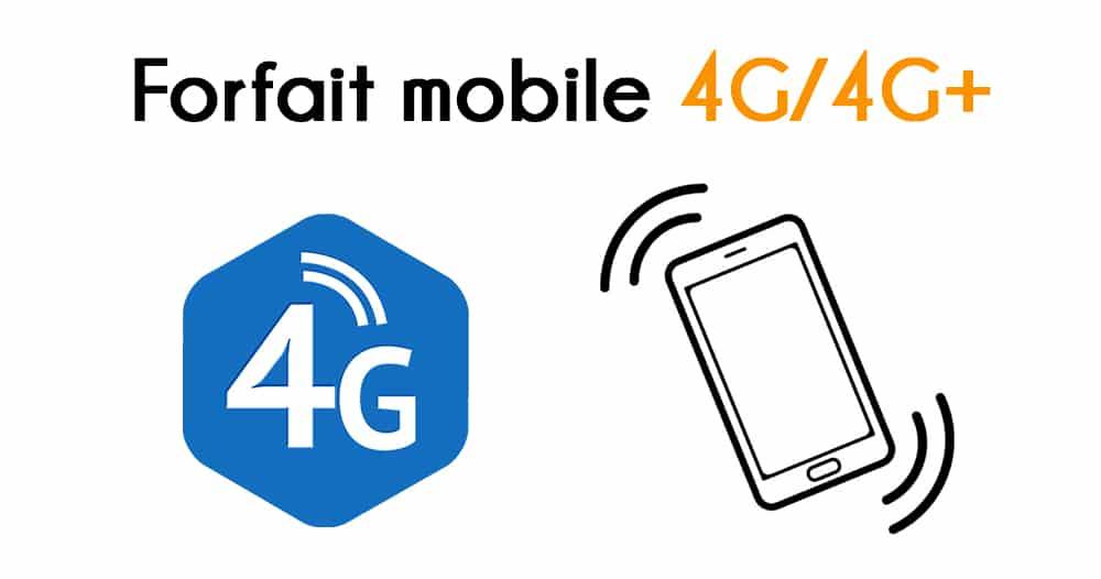 Forfait mobile 4G et 4G+