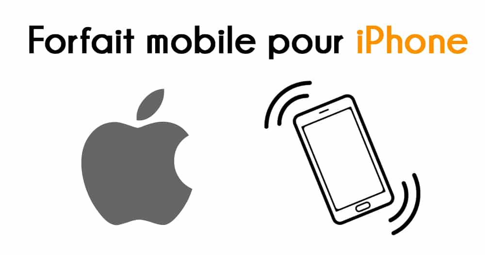 Forfait mobile pour iPhone