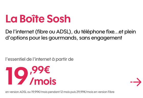 La box internet sans engagement de Sosh à bas prix en fibre optique pour les soldes.