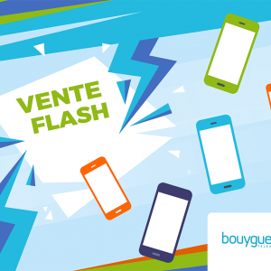 Ventes flash Bouygues Telecom