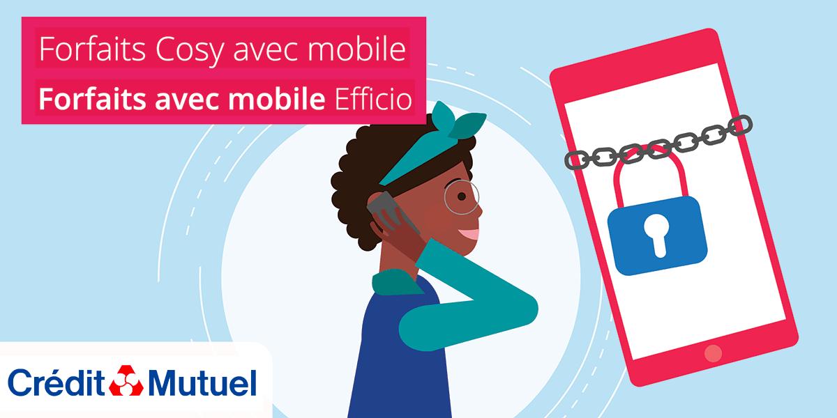 Forfaits Efficio et Cosy Crédit Mutuel Mobile