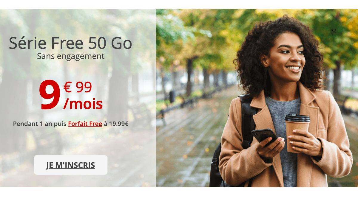 La Série Free 50 Go : un forfait sans engagement à 9,99€/mois.
