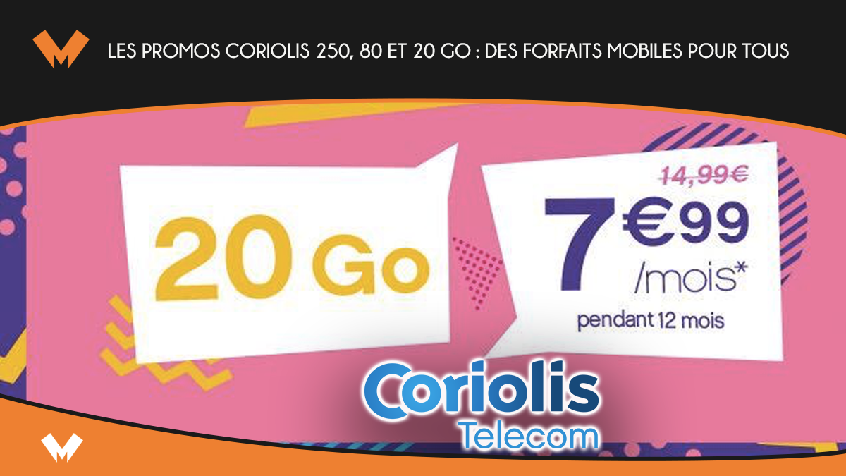 Promos Coriolis 250, 80 et 20 Go : des forfaits mobiles pour tous - MonPetitForfait
