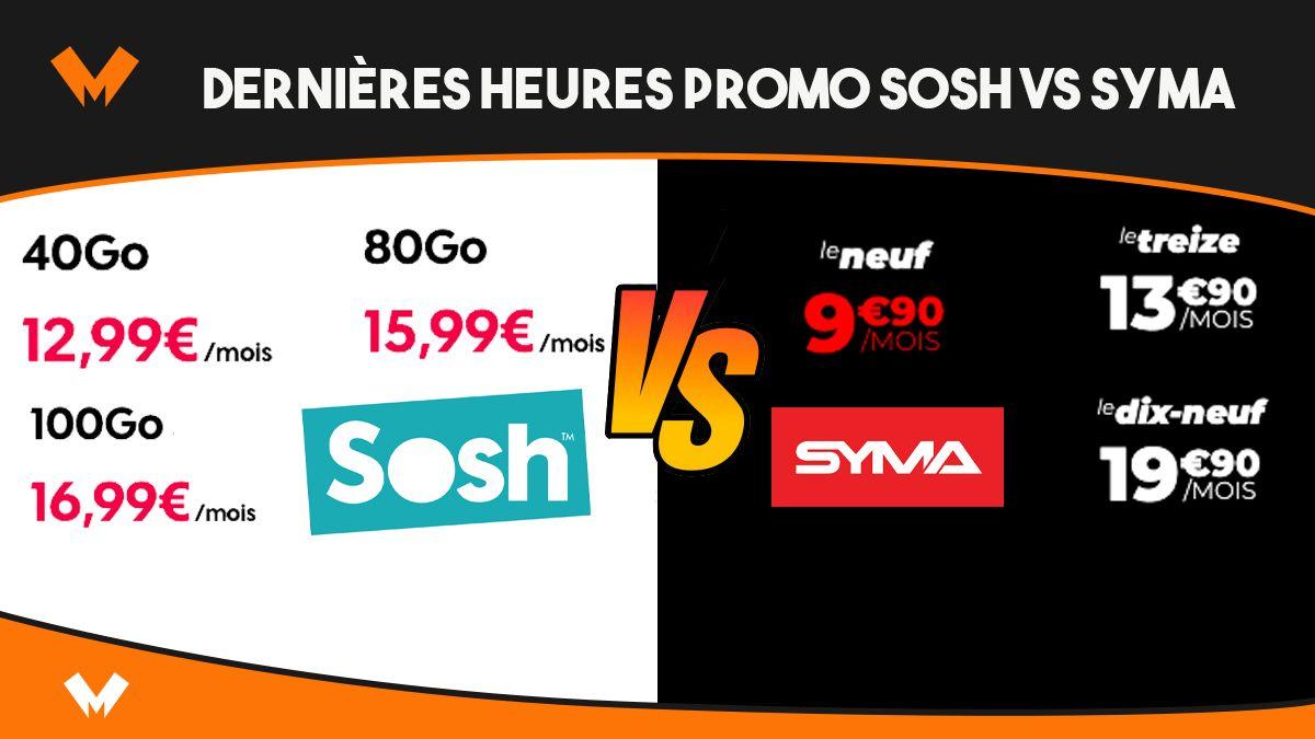 Dernières heures des forfaits en promo Sosh VS Syma - MonPetitForfait